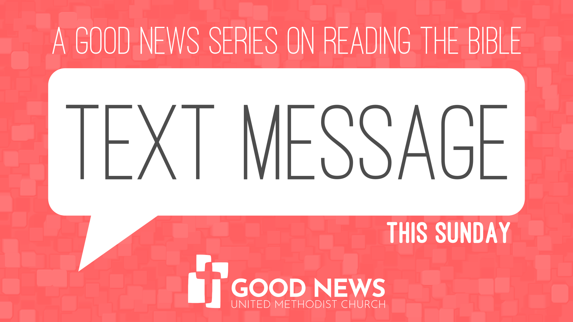 Text Message: This Sunday at Good News