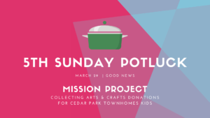 Potluck & Mission Project