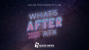 What's After ATX: This Sunday at 11 AM