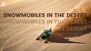 Snowmobiles In The Desert