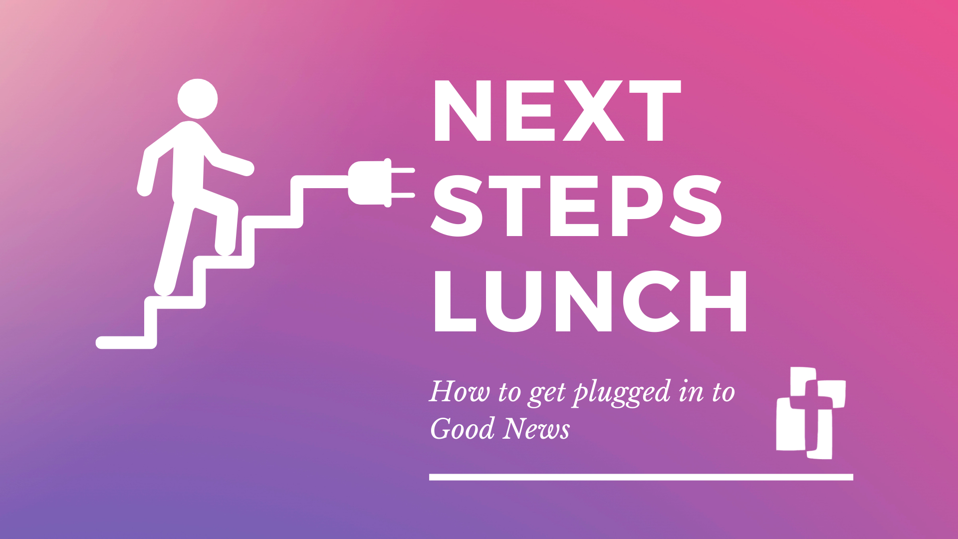 Next Steps Lunch
