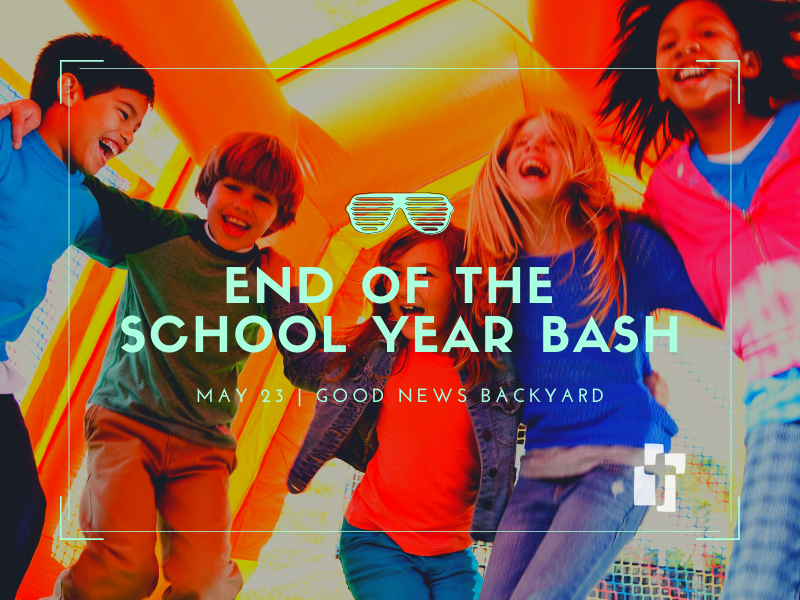 End-of-School-Year Bash