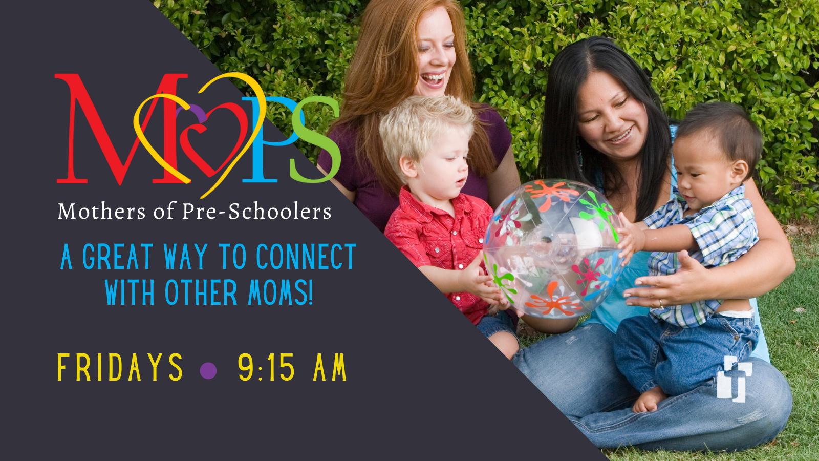 MOPS (Mothers of Pre Schoolers)